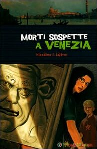 Foto Cover di Morti sospette a Venezia, Libro di Béatrice Nicodème,Thierry Lefèvre, edito da Touring Junior 0