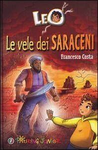 Libro Leo. Le vele dei saraceni Francesco Costa