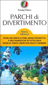 Foto Cover di Parchi di divertimento. Guida al tempo libero per adulti e bambini, oltre 200 parchi a tema, musei interattivi e oasi faunistiche in Italia e in Europa, Libro di  edito da Touring 0
