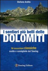 I sentieri più belli delle Dolomiti. Ediz. illustrata