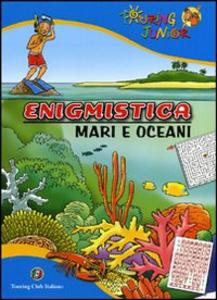 Libro Enigmistica. Mari e oceani Mariagrazia Bertarini