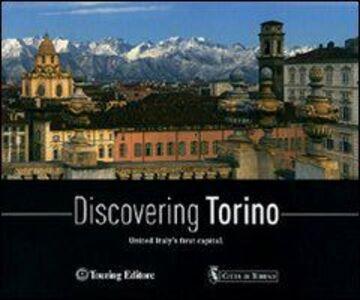 Foto Cover di Discovering Torino. United Italy's first capital, Libro di  edito da Touring
