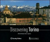 Discovering Torino. United Italy's first capital