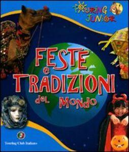Foto Cover di Feste e tradizioni del mondo, Libro di Rossana C. Rando, edito da Touring Junior