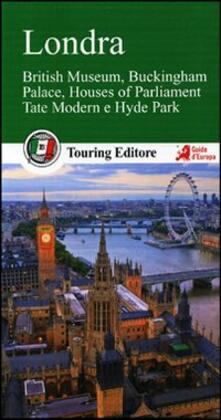 Luciocorsi.it Londra. British Museum, Buckingham Palace, Houses of Parliament, Tate Modern e Hyde Park. Con guida alle informazioni pratiche Image