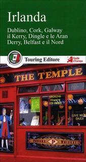 Irlanda. Dublino, Cork, Galway, il Kerry, Dingle e le Aran, Derry, Belfast e il Nord. Con guida alle informazioni pratiche