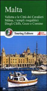 Malta. Valletta e le città dei Cavalieri, Mdina, i templi megalitici, Dingli Cliffs, Gozo e Comino. Con guida alle informazioni pratiche