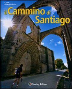 Foto Cover di Il Cammino di Santiago, Libro di  edito da Touring