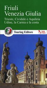 Friuli Venezia Giulia. Con guida alle informazioni pratiche