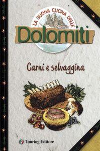 Foto Cover di La buona cucina delle Dolomiti. Carni e selvaggina, Libro di Silvana Franconieri,Elena Ferioli, edito da Touring 0