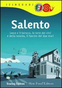 Libro Salento. Lecce e il barocco, le terre dei vini e della taranta, il fascino dei due mari  0