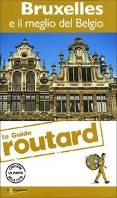 Bruxelles e il meglio del Belgio. Con cartina