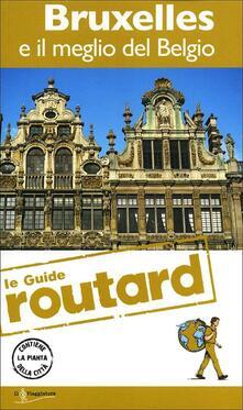 Bruxelles e il meglio del Belgio. Con cartina - copertina