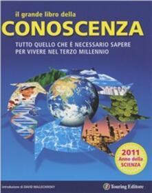 Il grande libro della conoscenza. Tutto quello che è necessario sapere per vivere nel terzo millennio.pdf