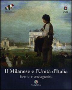 Libro Il Milanese e l'Unità d'Italia. Eventi e protagonisti