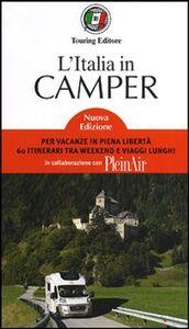 Libro L' Italia in camper. Per vacanze in piena libertà 60 itinerari tra week end e viaggi lunghi
