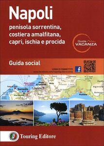 Foto Cover di Napoli. Penisola sorrentina, costiera amalfitana, Capri, Ischia e Procida. Guida social, Libro di  edito da Touring