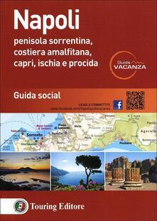 Napoli. Penisola sorrentina, costiera amalfitana, Capri, Ischia e Procida. Guida social - copertina