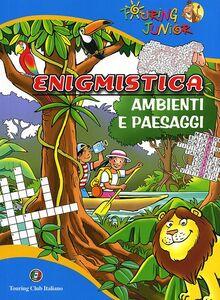 Foto Cover di Enigmistica. Ambienti e paesaggi, Libro di John Betti, edito da Touring Junior
