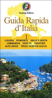 Voluntariadobaleares2014.es Guida rapida d'Italia. Vol. 1: Liguria, Piemonte, Valle d'Aosta, Lombardia, Veneto, Trentino-Alto Adige, Friuli-Venezia Giulia. Image