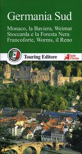 Libro Germania sud. Monaco, la Baviera, Weimar, Stoccarda e la Foresta Nera, Francoforte, Worms, il Reno. Con guida alle informazioni pratiche