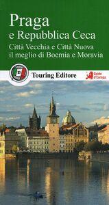 Libro Praga e la Repubblica Ceca. Città Vecchia e Città Nuova, il meglio di Boemia e Moravia. Con guida alle informazioni pratiche