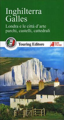 Capturtokyoedition.it Inghilterra. Galles. Londra e le città d'arte, parchi, castelli, cattedrali. Con guida alle informazioni pratiche Image