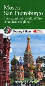 Libro Mosca. San Pietroburgo. I monasteri dell'Anello d'Oro, le residenze degli zar. Con guida alle informazioni pratiche