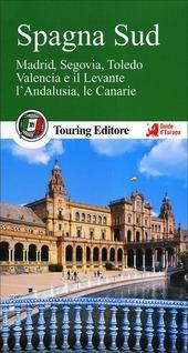 Spagna sud. Madrid, Segovia, Toledo, Valencia e il Levante, l'Andalusia, le Canarie. Con guida alle informazioni pratiche