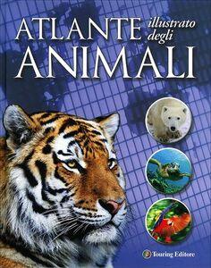 Libro Atlante illustrato degli animali. Ediz. illustrata Weldon Owen