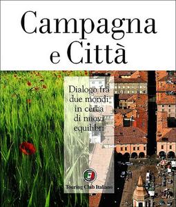 Libro Campagna e città. Dialogo fra due mondi in cerca di nuovi equilibri