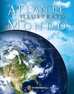 Foto Cover di Atlante illustrato del mondo, Libro di  edito da Touring