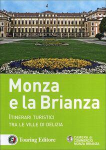Libro Monza e la Brianza. Itinerari turistici tra le ville di delizia