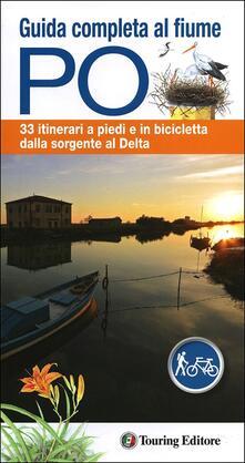 Promoartpalermo.it Guida completa al fiume Po. 33 itinerari a piedi o in bicicletta dalla sorgente al delta. Con mappa Image