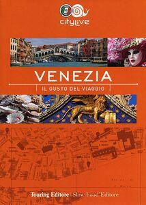Libro Venezia. Il gusto del viaggio