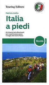 Foto Cover di Italia a piedi, Libro di Fabrizio Ardito, edito da Touring