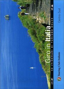 Libro Giro in Italia. 50 itinerari di turismo dolce. Vol. 2: Centro-Sud.