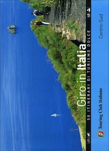 Warholgenova.it Giro in Italia. 50 itinerari di turismo dolce. Vol. 2: Centro-Sud. Image
