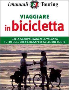 Libro Viaggiare in bicicletta