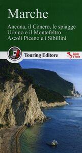 Foto Cover di Marche. Ancona, il Cònero, le spiagge, Urbino e il Montefeltro, Ascoli Piceno e i Sibillini, Libro di  edito da Touring