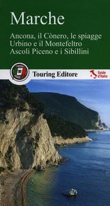 Libro Marche. Ancona, il Cònero, le spiagge, Urbino e il Montefeltro, Ascoli Piceno e i Sibillini
