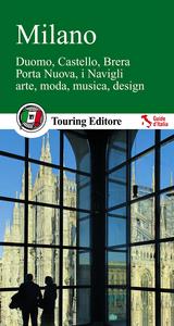 Libro Milano. Duomo, Castello, Brera, Porta Nuova, i Navigli, arte, moda, musica, design