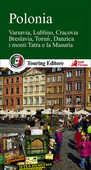 Libro Polonia. Varsavia, Lublino, Cracovia, Breslavia, Torun, Danzica, la MAsuria e i grandi parchi