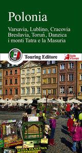 Foto Cover di Polonia. Varsavia, Lublino, Cracovia, Breslavia, Torun, Danzica, la MAsuria e i grandi parchi, Libro di  edito da Touring
