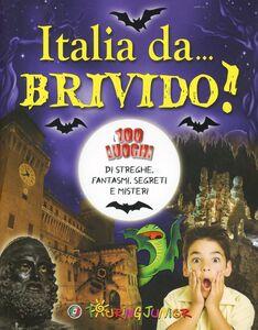 Foto Cover di Italia da... brivido! I 100 luoghi di streghe, fantasmi, segreti e misteri, Libro di Cinzia Rando, edito da Touring Junior