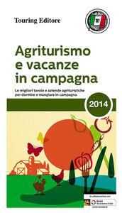 Foto Cover di Agriturismo e vacanze in campagna 2014, Libro di  edito da Touring