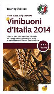 Foto Cover di Vini buoni d'Italia 2014, Libro di Mario Busso,Luigi Cremona, edito da Touring