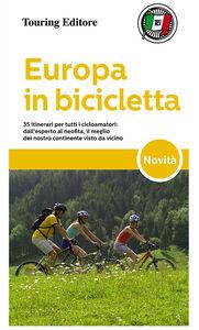 Foto Cover di Europa in bicicletta, Libro di Enrico Caracciolo, edito da Touring
