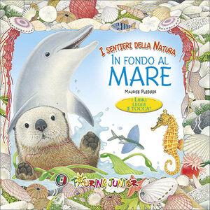 Foto Cover di In fondo al mare. I libri leggi e tocca, Libro di Maurice Pledger, edito da Touring Junior