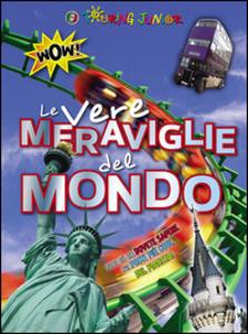 Libro Le vere meraviglie del mondo Moira Butterfield , Anna Claybourne , Tim Collins